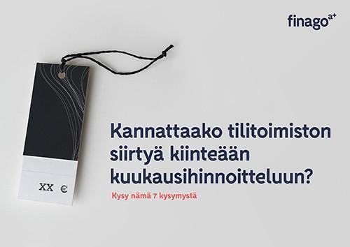 Accountor Finago opas: Kannattaako tilitoimiston siirtyä kiinteään kuukausihinnoitteluun?