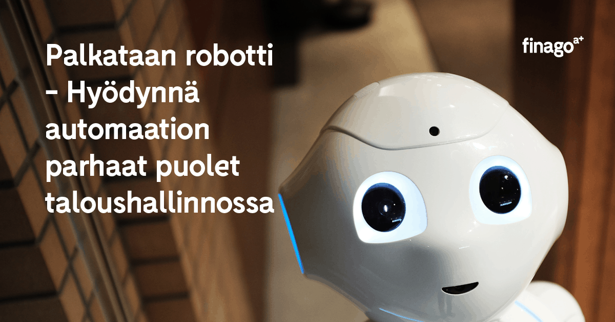 Accountor Finago opas: Palkataan robotti – Automaatio taloushallinnossa