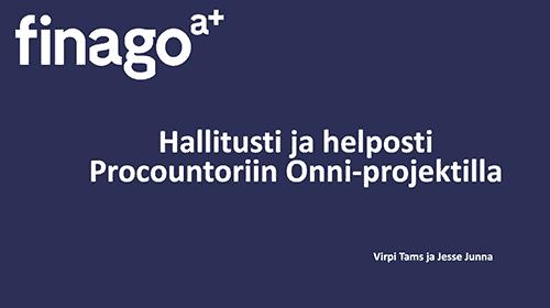 Accountor Finago webinaaritallenne: Hallitusti ja helposti Procountoriin Onni-projektilla