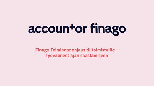Accountor Finago webinaaritallenne: Finago Toiminnanohjaus tilitoimistoille - työvälineet ajan säästämiseen