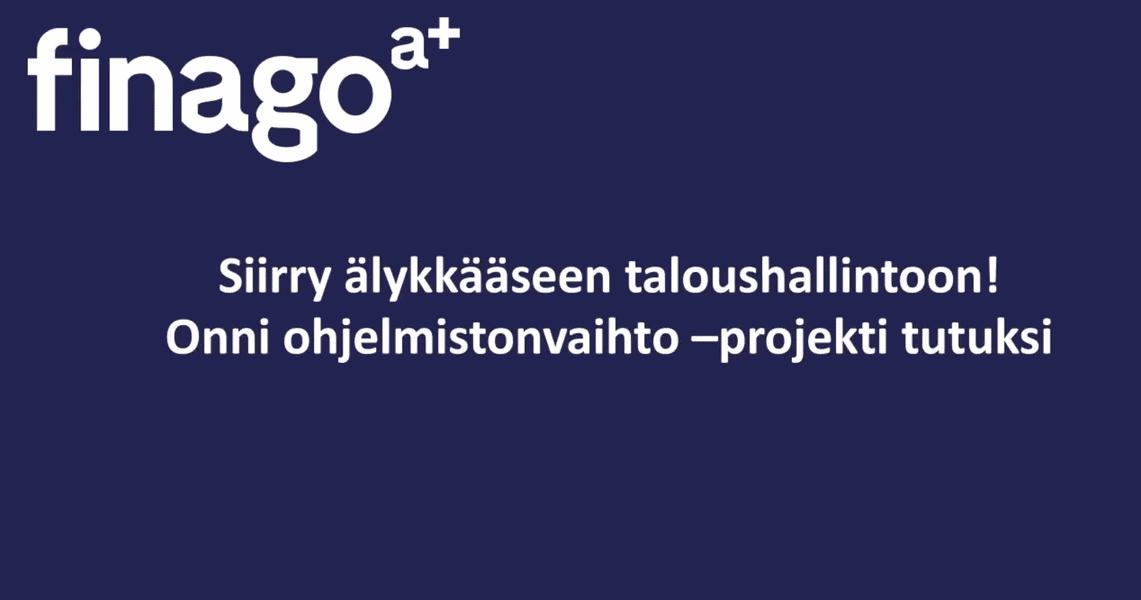 Accountor Finago webinaaritallenne: Finago Onni-ohjelmistonvaihto – Siirry älykkääseen taloushallintoon!
